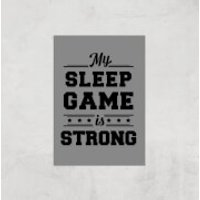 My Sleep Game Is Strong Art Print - A3 - Print Only - Sleep Gifts