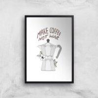 Make Coffee Not War Art Print - A2 - No Hanger