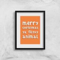 Merry Christmas Ya' Filthy Animal Art Print - A3