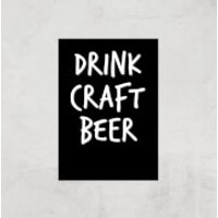 Drink Craft Beer Art Print - A4 - Print Only - Drink Gifts