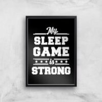 My Sleep Game Is Strong Art Print - A4 - Wood Frame - Game Gifts
