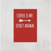 Coffee Is My Spirit Animal Art Print - A4 - Print Only - Coffee Gifts