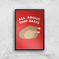 All About That Baste Art Print - A3 - White Frame