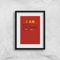 I Am Fe Male Art Print - A3 - No Hanger