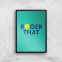 Roger That Art Print - A3 - Black Frame