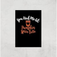 You Had Me At Pumpkin Spice Latte Art Print - A4 - Print Only - Pumpkin Gifts