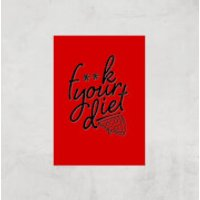F**k Your Diet Art Print - A4 - Print Only