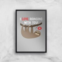 I Love Hanging With You Art Print - A3 - Wood Hanger - Wood Gifts