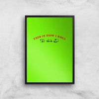 This Is How I Roll Art Print - A3 - Wood Hanger - Wood Gifts