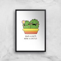 Was A Cacti, Now A Cactus Art Print - A3 - Wood Hanger - Wood Gifts