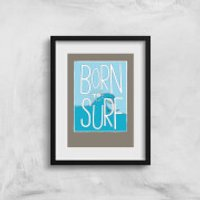 Born To Surf Art Print - A3 - No Hanger - Surf Gifts