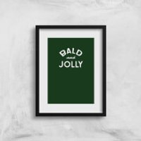 Bald And Jolly Art Print - A3