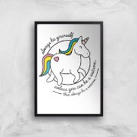 Always Be Yourself Unless You Can Be A Unicorn Art Print - A2 - White Frame