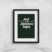 And The Adventure Begins Art Print - A3 - No Hanger - Adventure Gifts