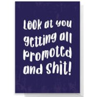 Look At You Getting All Promoted And Shit! Greetings Card - Standard Card