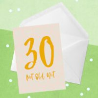 30 Not Old Yet Greetings Card - Large Card