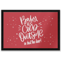 Baby It's Cold Outside So Shut The Door Entrance Mat - Outside Gifts