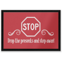 Drop The Presents And Step Away! Entrance Mat - Presents Gifts