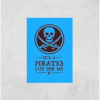 Its A Pirates Life For Me Art Print - A2 - Print Only - Pirates Gifts