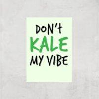 Dont Kale My Vibe Art Print - A2 - Print Only