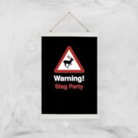 Warning Stag Party Art Print - A3 - Wood Hanger - Stag Night Gifts