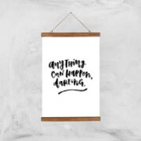 PlanetA444 Anything Can Happen, Darling. Art Print - A3 - Wood Hanger - Anything Gifts
