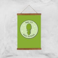 Baby It's Kale Outside Art Print - A3 - Wood Hanger - Outside Gifts