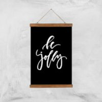 Be Jolly Art Print - A3 - Wood Hanger