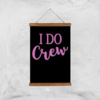 I Do Crew Art Print - A3 - Wood Hanger