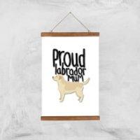 Proud Labrador Mum Art Print - A3 - Wood Hanger - Labrador Gifts