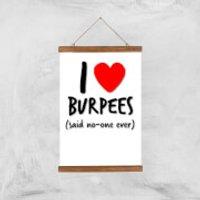 I Love Burpees Art Print - A3 - Wood Hanger