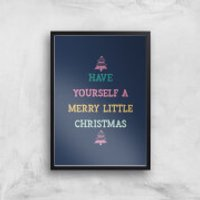 Have Yourself A Merry Little Christmas Art Print - A2 - Black Frame