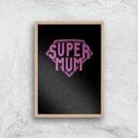 Super Mum Art Print - A2 - White Frame