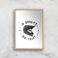In Gravity We Trust BMX Art Print - A2 - White Frame - Bmx Gifts