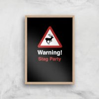 Warning Stag Party Art Print - A2 - Wood Frame - Stag Night Gifts