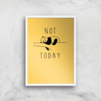 Not Today Art Print - A2 - Wood Frame