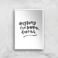 PlanetA444 Anything Can Happen, Darling. Art Print - A2 - White Frame - Anything Gifts