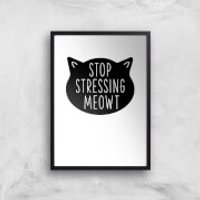 Stop Stressing Meowt Art Print - A3 - Black Frame