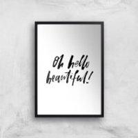 PlanetA444 Oh Hello Beautiful Art Print - A3 - Black Frame