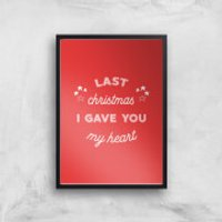 Last Christmas I Gave You My Heart Art Print - A3 - Black Frame