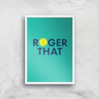 Roger That Art Print - A3 - White Frame