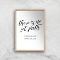 There Is No Set Path Art Print - A3 - Wood Frame