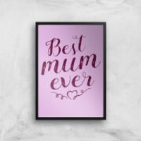 Best Mum Ever Art Print - A4 - Black Frame