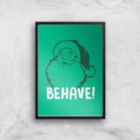 Behave! Art Print - A4 - Black Frame