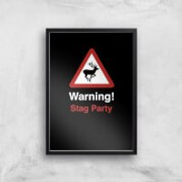 Warning Stag Party Art Print - A4 - Black Frame - Stag Night Gifts