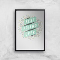 Best Friend Ever Art Print - A4 - Black Frame - Friend Gifts