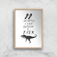 Rock On Ruby In Heels I Can Outrun A T-Rex Art Print - A3 - Wood Frame - Heels Gifts
