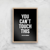 Balazs Solti Can't Touch This Art Print - A3 - Wood Frame
