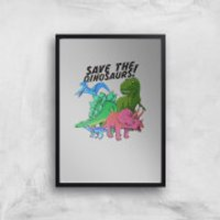 Save The Dinosaurs Art Print - A4 - Black Frame - Dinosaurs Gifts