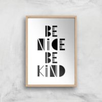 Be Nice Be Kind Giclée Art Print - A3 - Wooden Frame